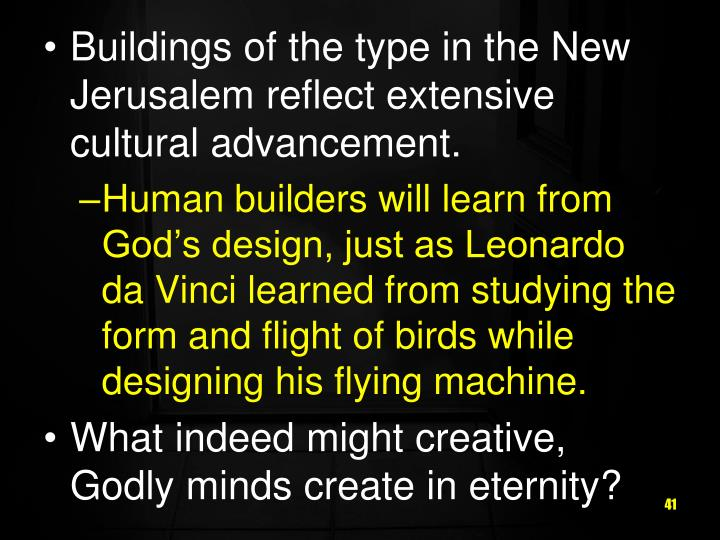 Buildings of the type in the New Jerusalem reflect extensive cultural advancement.