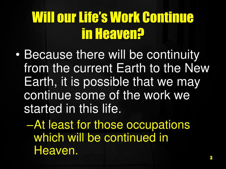 Will our Life's Work Continue
