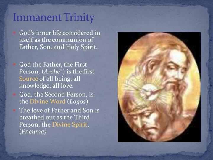immanent and economic trinity Information on the ontological and economic trinity, the nature of the trinity, and the interrelationship of the members of the trinity.