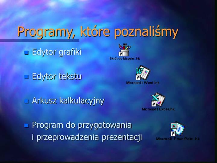 Programy, które poznaliśmy