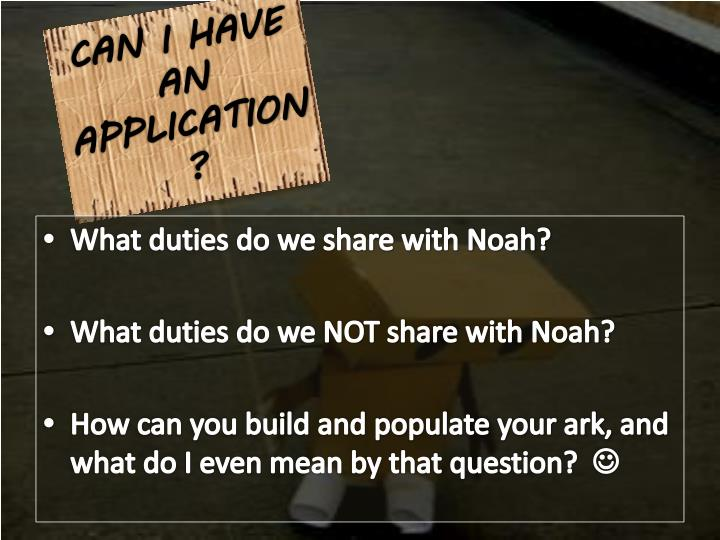 CAN I HAVE AN APPLICATION?