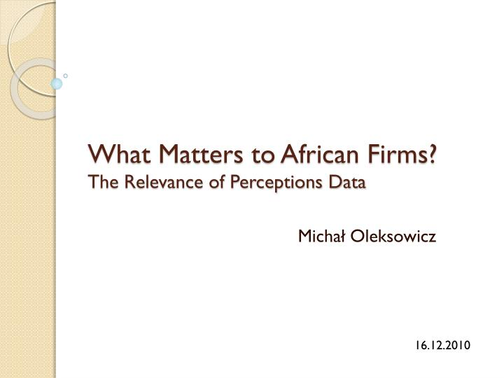 What Matters to African Firms?