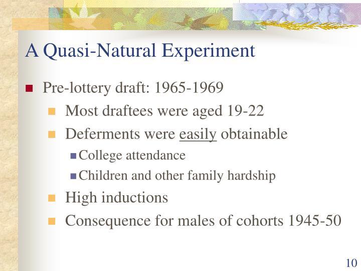 A Quasi-Natural Experiment