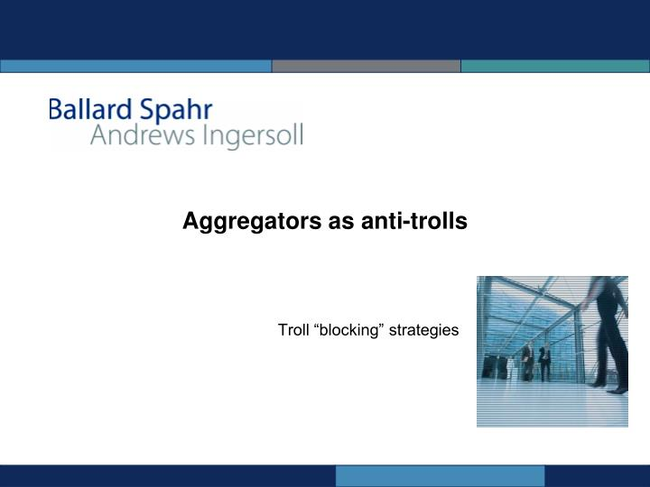 Aggregators as anti-trolls