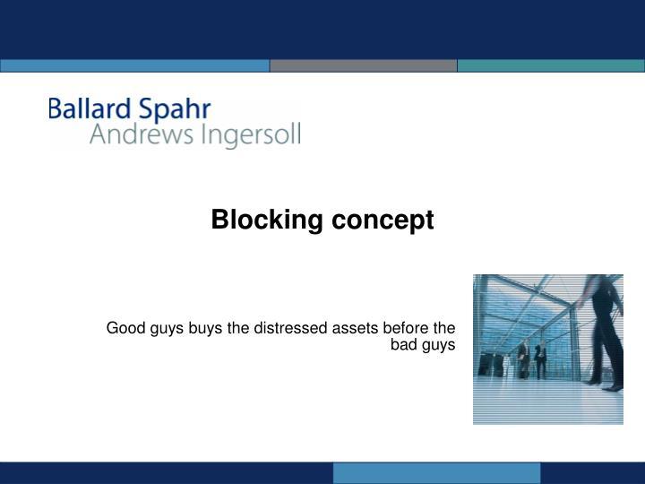 Blocking concept