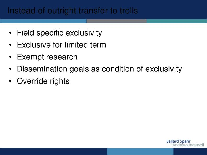 Instead of outright transfer to trolls