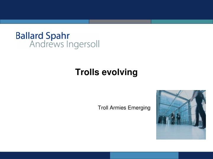 Trolls evolving