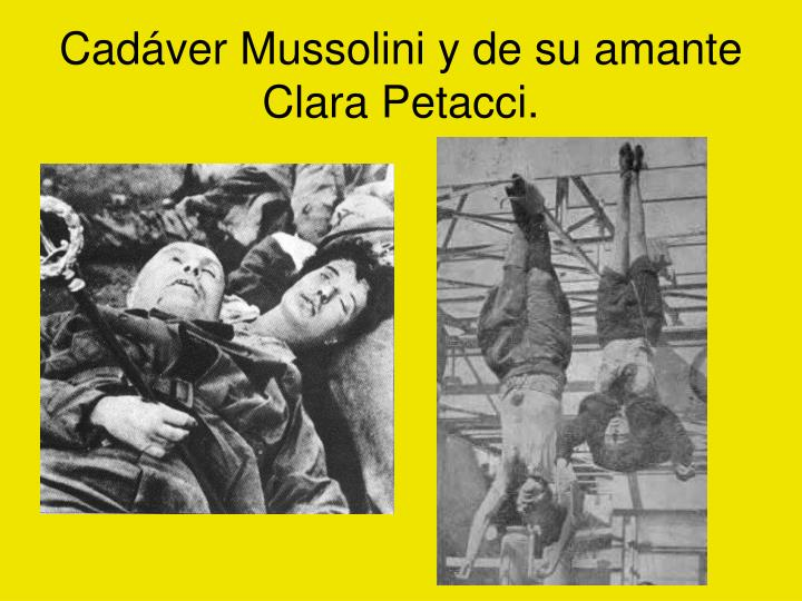 Cadáver Mussolini y de su amante Clara Petacci.