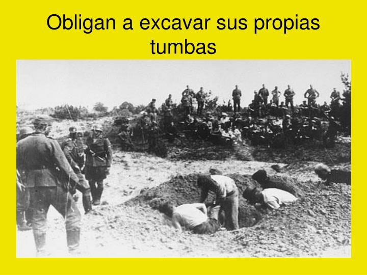 Obligan a excavar sus propias tumbas