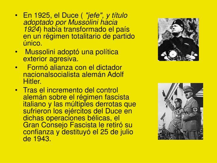 En 1925, el Duce (