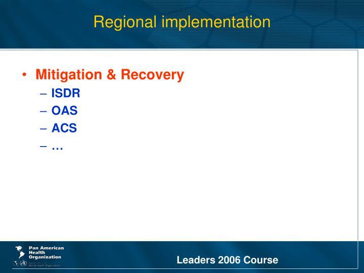 Regional implementation
