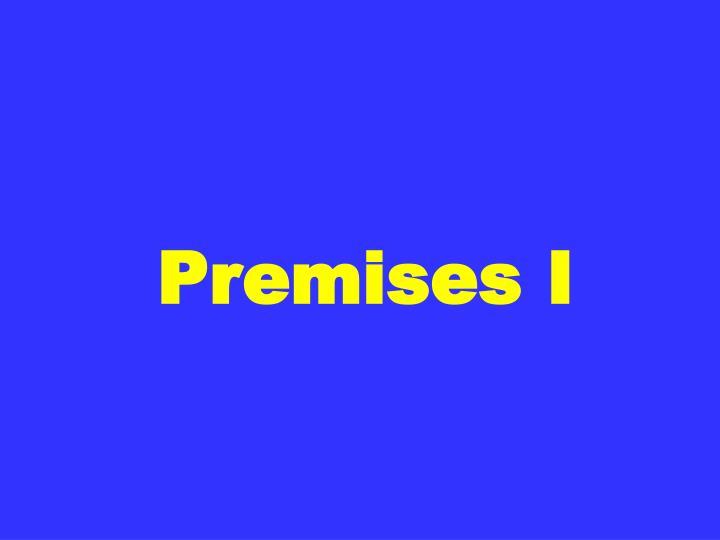 Premises I