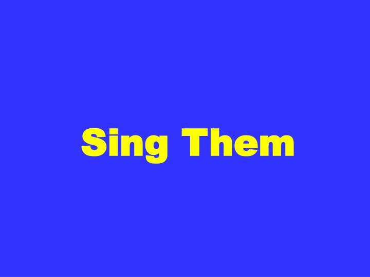 Sing Them