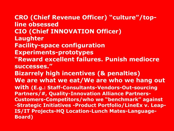 "CRO (Chief Revenue Officer) ""culture""/top-line obsessed"