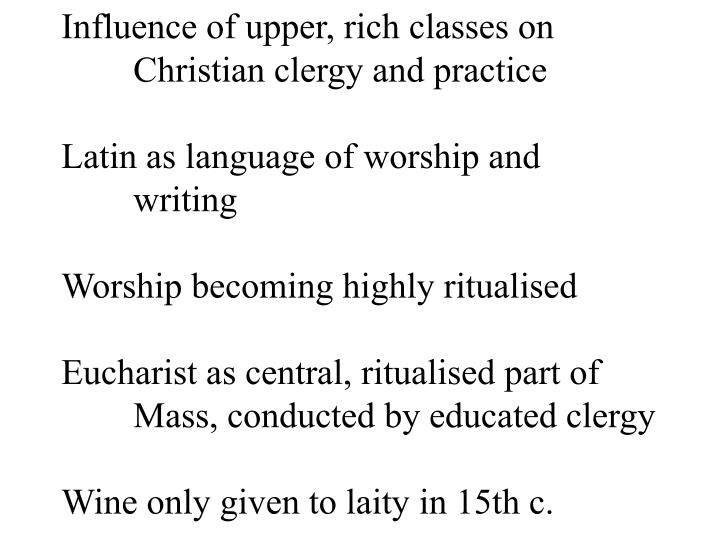 Influence of upper, rich classes on