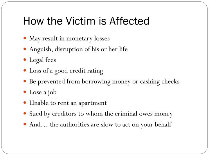 How the Victim is Affected
