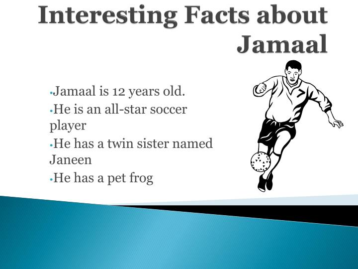 Interesting Facts about Jamaal