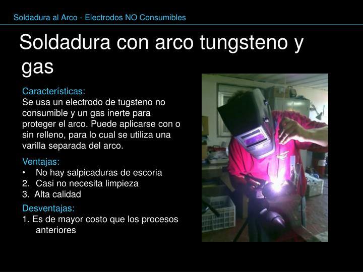 Soldadura al Arco - Electrodos NO Consumibles