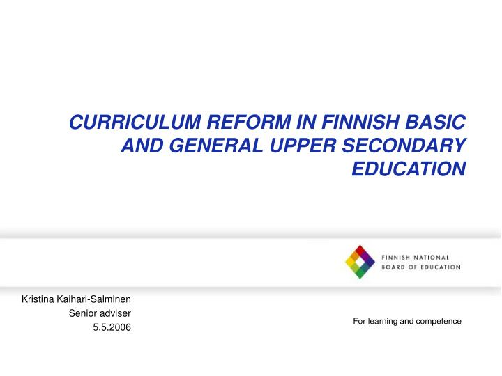 Curriculum reform in finnish basic and general upper secondary education