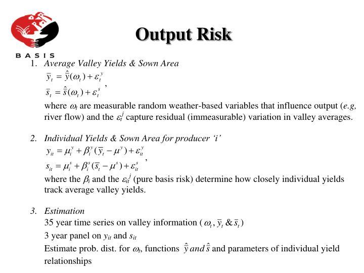 Output Risk