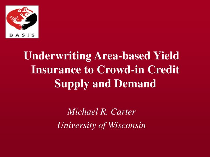 Underwriting Area-based Yield Insurance to Crowd-in Credit Supply and Demand