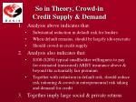 so in theory crowd in credit supply demand