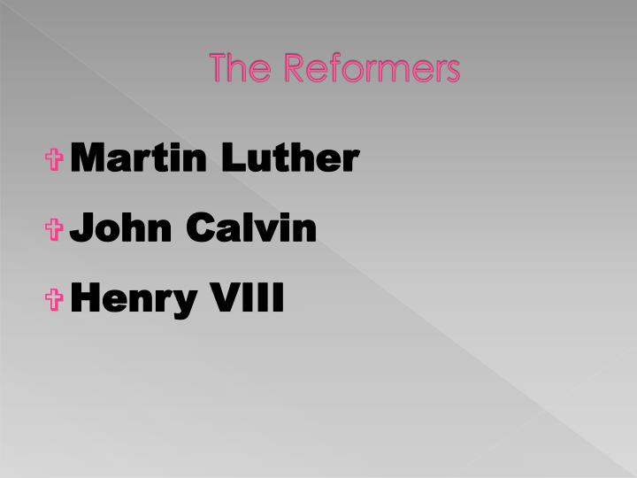 The Reformers