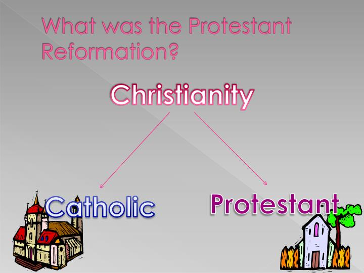 What was the Protestant Reformation?