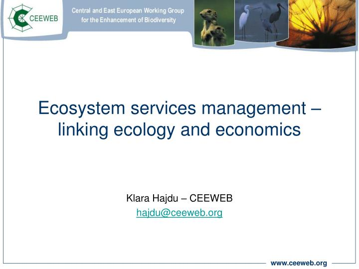 Ecosystem services management linking ecology and economics