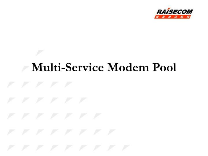 Multi-Service Modem Pool