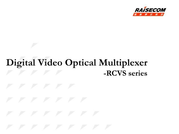 Digital Video Optical Multiplexer