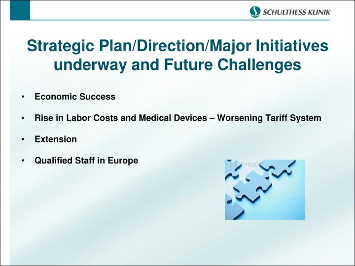 Strategic Plan/Direction/Major Initiatives underway and Future Challenges