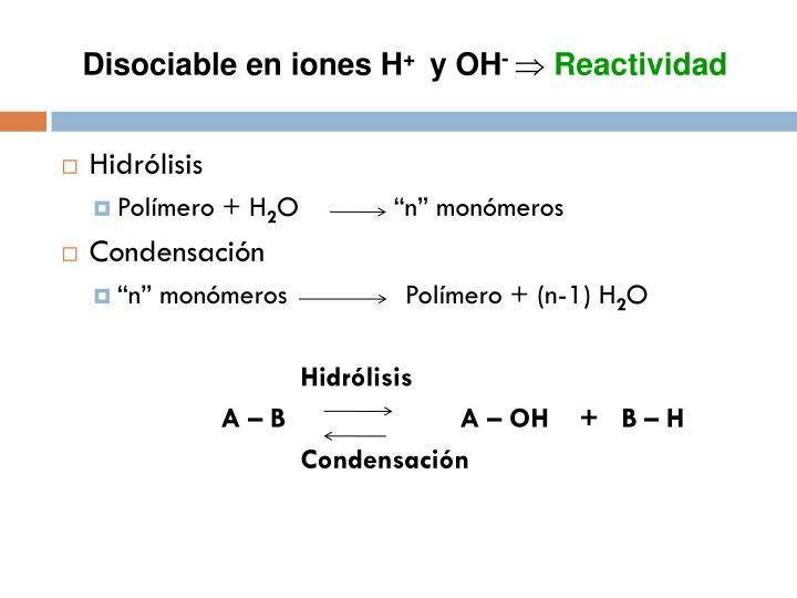 Disociable en iones H