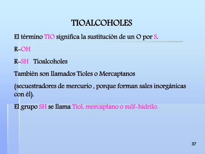 TIOALCOHOLES