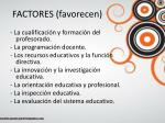 factores favorecen