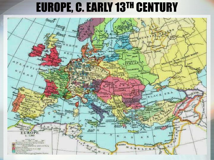 EUROPE, C. EARLY 13