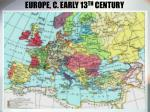 europe c early 13 th century