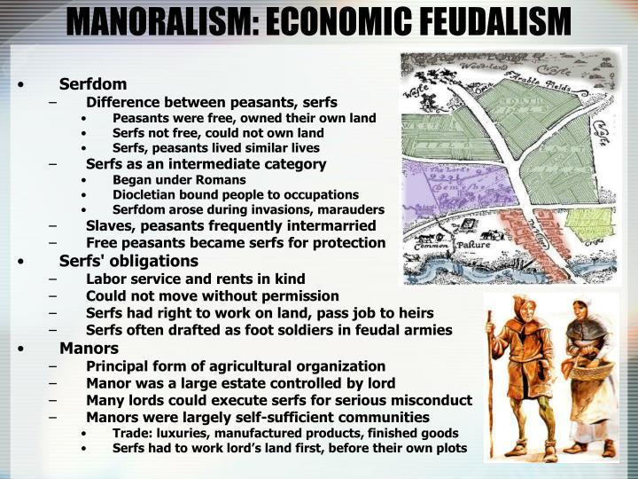MANORALISM: ECONOMIC FEUDALISM