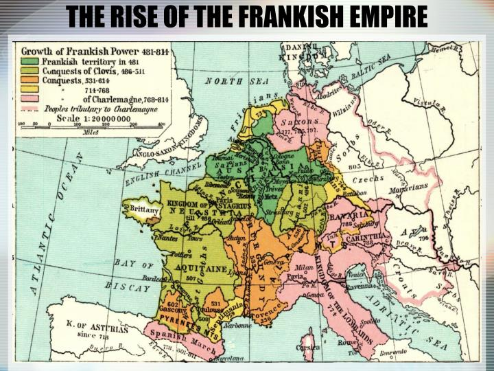 THE RISE OF THE FRANKISH EMPIRE