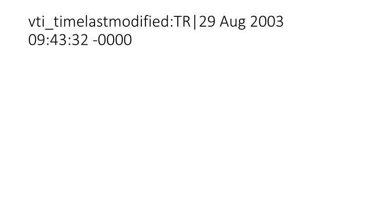 vti_timelastmodified:TR|29 Aug 2003 09:43:32 -0000