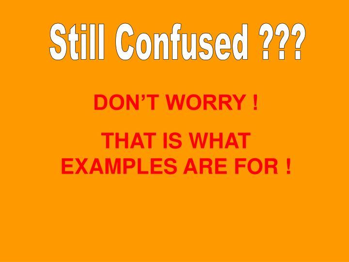 Still Confused ???