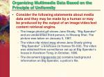 organizing multimedia data based on the principle of uniformity