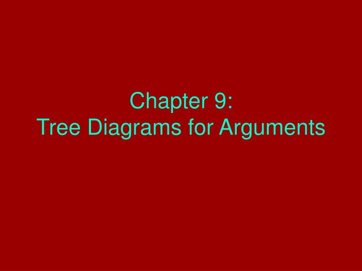 chapter 9 tree diagrams for arguments