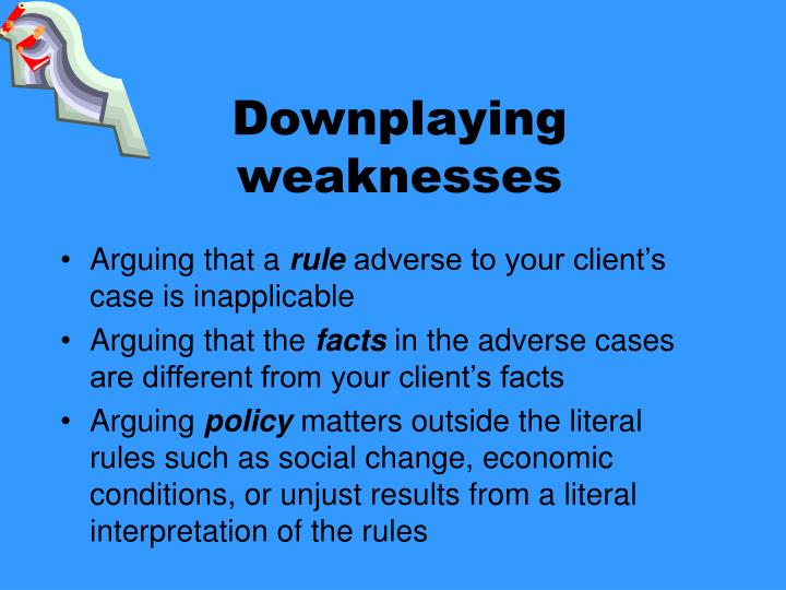 Downplaying weaknesses