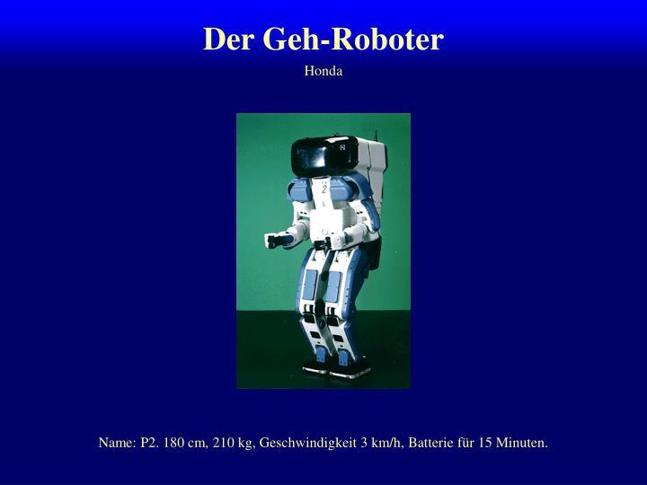 Der Geh-Roboter