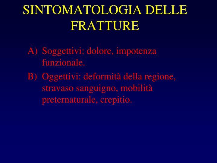 SINTOMATOLOGIA DELLE FRATTURE