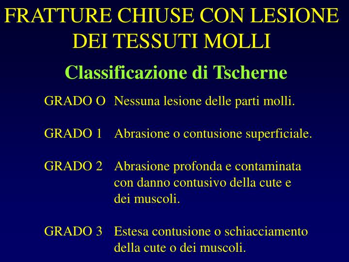 FRATTURE CHIUSE CON LESIONE DEI TESSUTI MOLLI