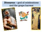 dionysus god of celebrations and the grape harvest