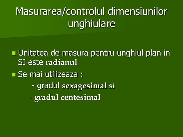 Masurarea/controlul dimensiunilor unghiulare