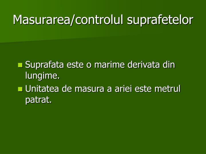 Masurarea/controlul suprafetelor
